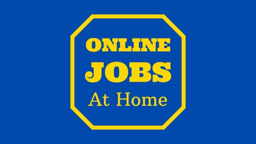 ONLINE JOBS AT HOME
