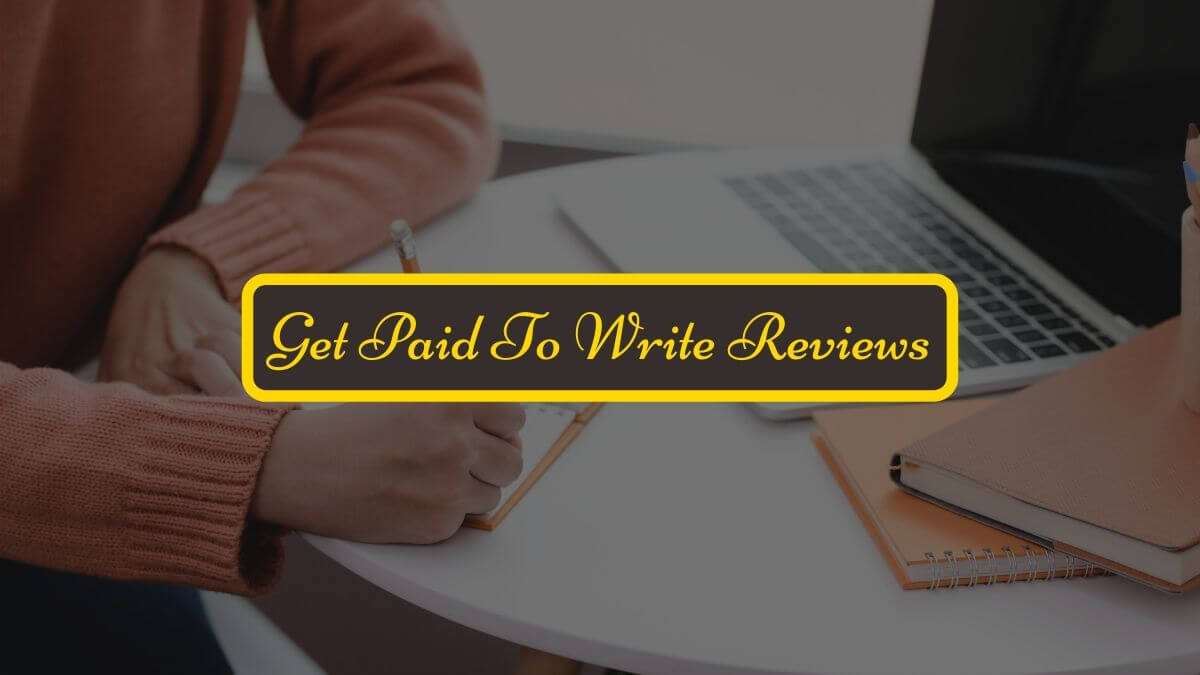 Get Paid To Write Reviews