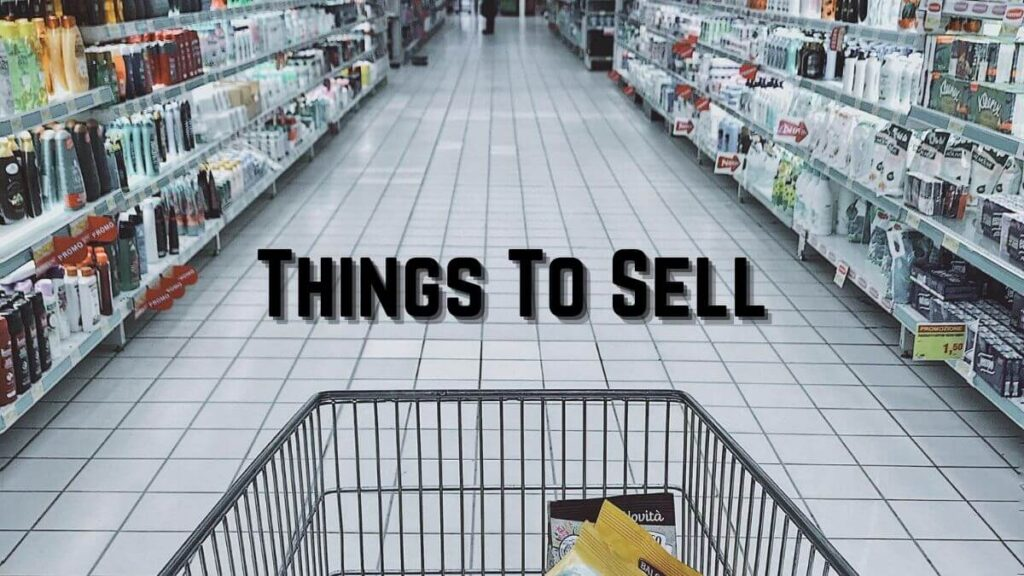 Best Things To Sell
